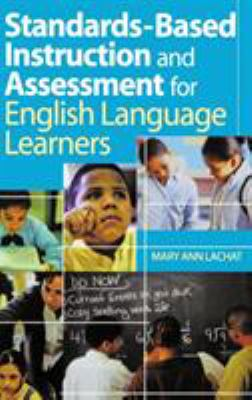 Standards-Based Instruction and Assessment for English Language Learners 9780761938927