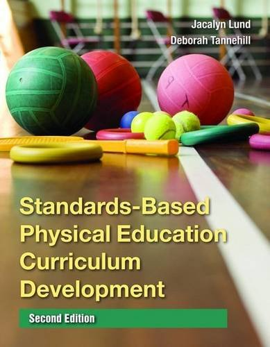 Standards-Based Physical Education Curriculum Development Standards-Based Physical Education Curriculum Development 9780763771591