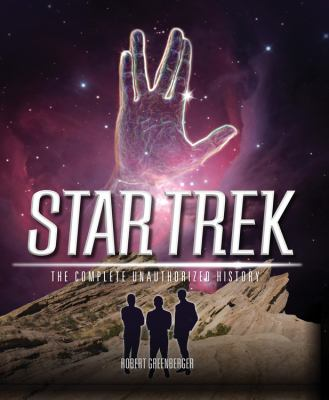 Star Trek: The Complete Unauthorized History 9780760343593
