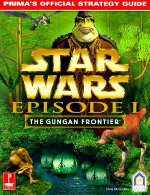 Star Wars: Episode I Gungan Frontier: Prima's Official Strategy Guide