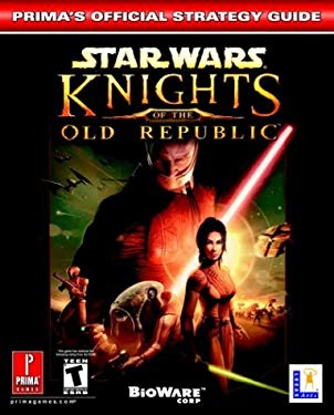 Star Wars: Knights of the Old Republic: Prima's Official Strategy Guide 9780761544449