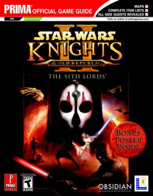 Star Wars Knights of the Old Republic II: The Sith Lords: Prima Official Game Guide 9780761547488