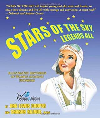 Stars of the Sky, Legends All: Illustrated Histories of Women Aviation Pioneers 9780760333747