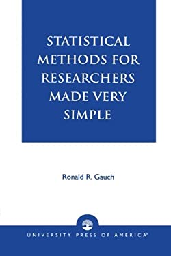 Statistical Methods for Researchers Made Very Simple 9780761817017