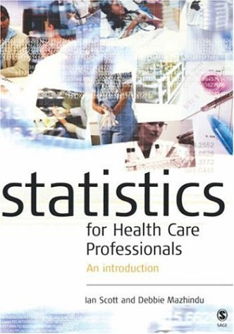 Statistics for Health Care Professionals: An Introduction 9780761974758