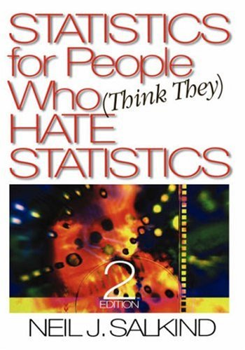 Statistics for People Who (Think They) Hate Statistics 9780761927884