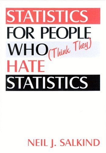 Statistics for People Who (Think They Hate Statistics 9780761916215