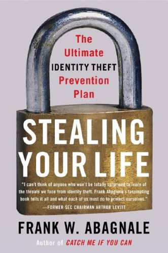 Stealing Your Life: The Ultimate Identity Theft Prevention Plan 9780767925860