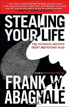 Stealing Your Life: The Ultimate Identity Theft Prevention Plan 9780767925877