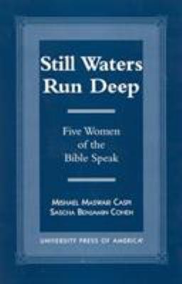 Still Waters Run Deep: Five Women of the Bible Speak 9780761814306