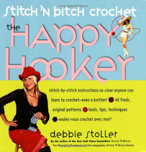 Stitch 'n Bitch Crochet: The Happy Hooker 9780761139850