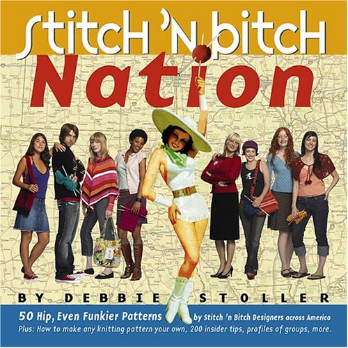 Stitch 'n Bitch Nation 9780761135906
