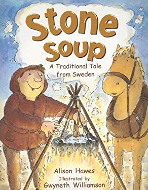 Stone Soup: A Traditional Tale from Sweden 9780763566548