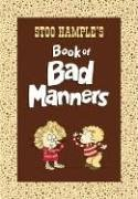Stoo Hample's Book of Bad Manners 9780763629335