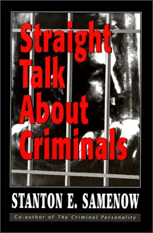 Straight Talk about Criminals: Understanding and Treating Antisocial Individuals 9780765703408