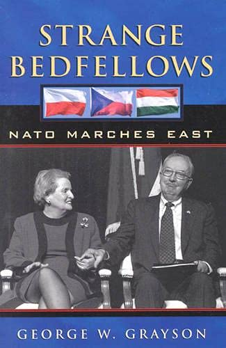 Strange Bedfellows: NATO Marches East 9780761813590