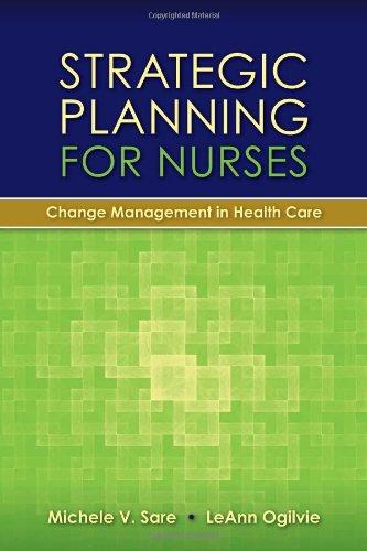 Strategic Planning for Nurses : Change Management in Health Care