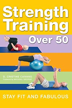 Strength Training Over 50 : Stay Fit and Fabulous