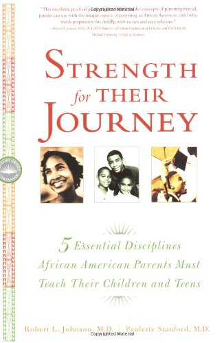 Strength for Their Journey: 5 Essential Disciplines African-American Parents Must Teach Their Children and Teens 9780767908757