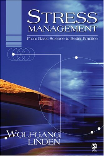 Stress Management: From Basic Science to Better Practice 9780761929468