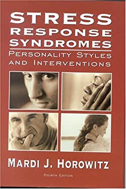 Stress Response Syndromes: Personality Styles and Interventions 9780765703132