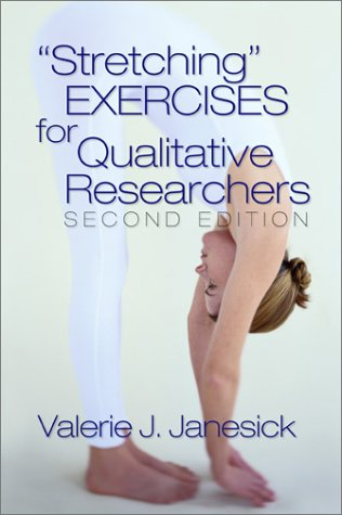 Stretching Exercises for Qualitative Researchers