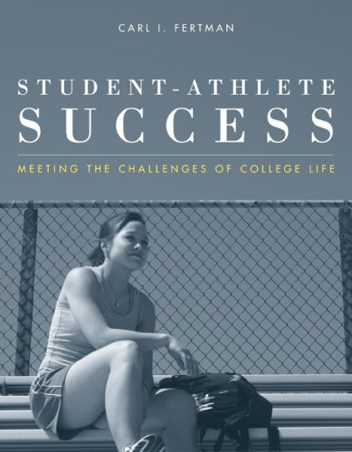 Student-Athlete Success: Meeting the Challenges of College Life 9780763750442