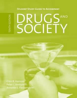 Student Study Guide to Accompany Drugs and Society 9780763759322