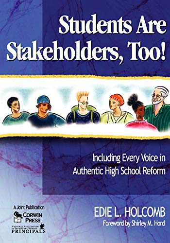 Students Are Stakeholders, Too!: Including Every Voice in Authentic High School Reform 9780761929703