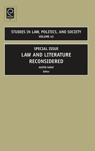 Studies in Law, Politics, and Society, Volume 43: Special Issue Law and Literature Reconsidered 9780762314829
