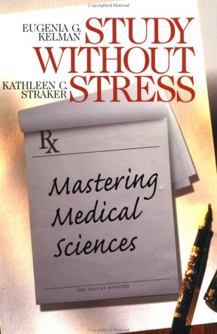Study Without Stress: Mastering Medical Sciences 9780761916796