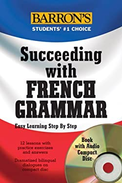 Succeeding with French Grammar [With CD] 9780764193408
