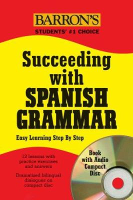 Succeeding with Spanish Grammar [With CD] 9780764193415