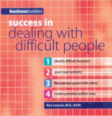 Success in Dealing with Difficult People 9780764132483