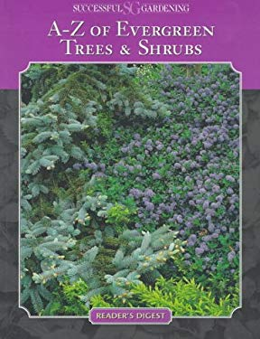 Successful Gardening: Evergreen Trees & Shrubs 9780762100460