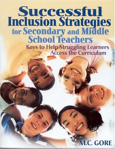 Successful Inclusion Strategies for Secondary and Middle School Teachers: Keys to Help Struggling Learners Access the Curriculum 9780761939733