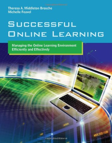 Successful Online Learning: Managing the Online Learning Environment Efficiently and Effectively 9780763776190