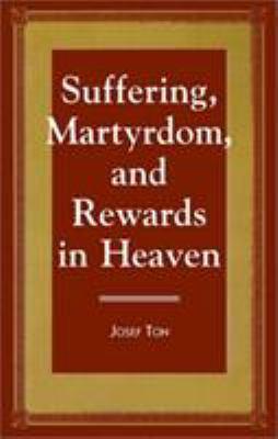 Suffering, Martyrdom, and Rewards in Heaven 9780761808336