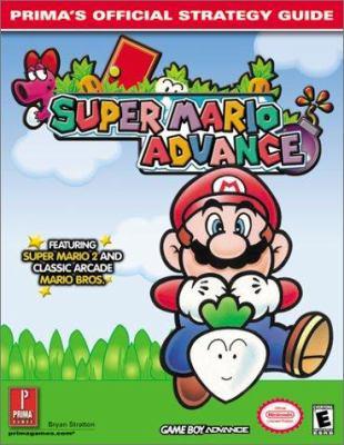 Super Mario Advance: Prima's Official Strategy Guide 9780761536338