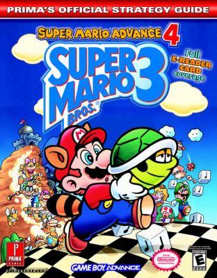 Super Mario Bros. 3: Super Mario Advance 4: Prima's Official Strategy Guide 9780761544258