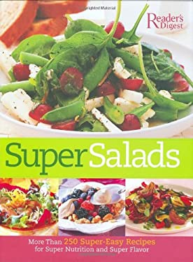 Super Salads: More Than 250 Fresh Recipes from Classic to Contemporary 9780762109265