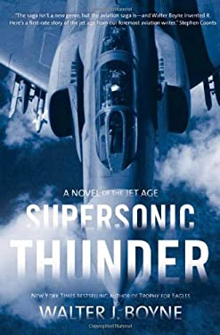 Supersonic Thunder: A Novel of the Jet Age 9780765308443