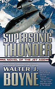 Supersonic Thunder: A Novel of the Jet Age 9780765347473