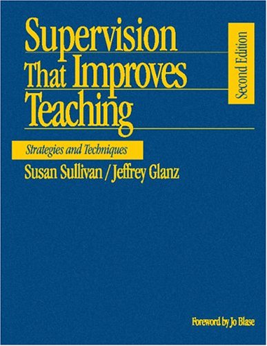 Supervision That Improves Teaching: Strategies and Techniques 9780761939689