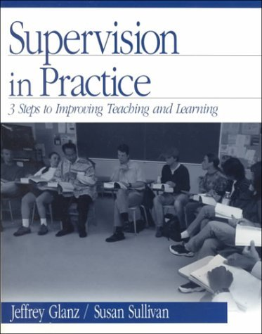 Supervision in Practice: Three Steps to Improving Teaching and Learning 9780761977360