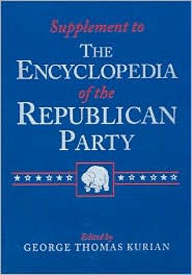 Supplement to the Encyclopedia of the Republican Party 9780765680310