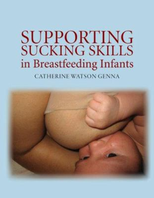 Supporting Sucking Skills in Breastfeeding Infants 9780763740375