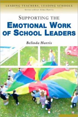 Supporting the Emotional Work of School Leaders 9780761944683