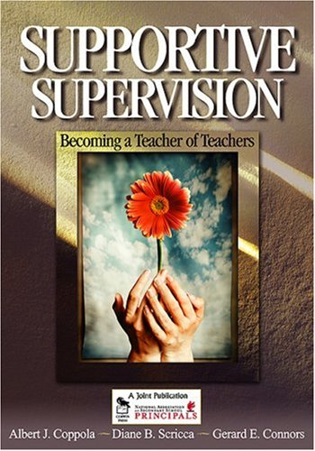 Supportive Supervision: Becoming a Teacher of Teachers 9780761931898