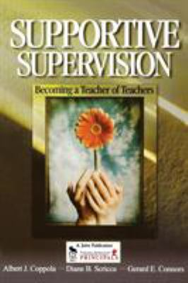 Supportive Supervision: Becoming a Teacher of Teachers 9780761931881